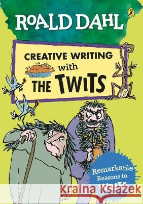 Roald Dahl Creative Writing with The Twits: Remarkable Reasons to Write Roald Dahl Quentin Blake  9780241384602