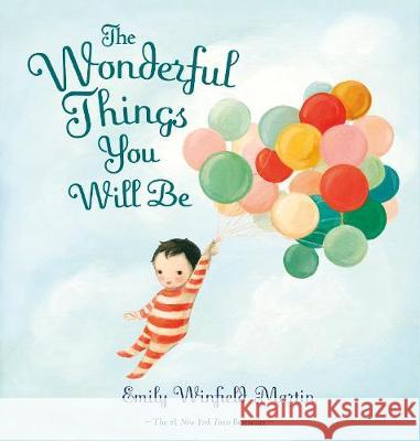 The Wonderful Things You Will Be Emily Winfield Martin   9780241446959
