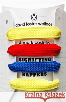 Signifying Rappers  Wallace, David Foster 9780241968314