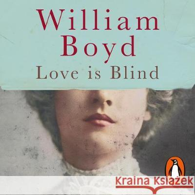 Love is Blind, Audio-CD : Ungekürzte Ausgabe, Lesung Boyd, William 9780241979808