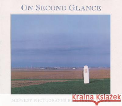 On Second Glance: Midwest Photographs Larry Kanfer Walter L. Creese 9780252019685