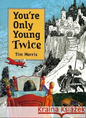 You're Only Young Twice: Children's Literature and Film Timothy Morris 9780252025327