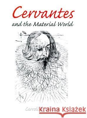 Cervantes and the Material World Carroll B. Johnson 9780252025488