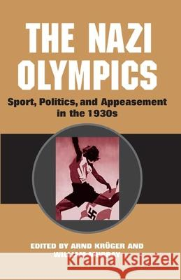 The Nazi Olympics: New Perspectives G. E. Murray Arnd Kruger William Murray 9780252028151