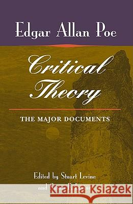 Poe's Critical Theory : THE MAJOR DOCUMENTS Edgar Allan Poe Stuart Levine Susan F. Levine 9780252031236 University of Illinois Press