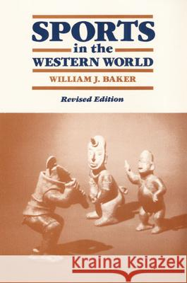Sports in the Western World William Joseph Baker 9780252060427