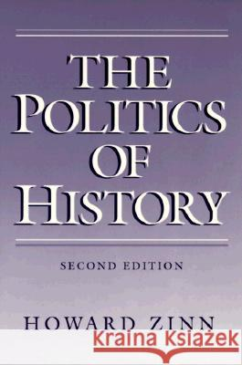 The Politics of History Howard Zinn 9780252061226 University of Illinois Press