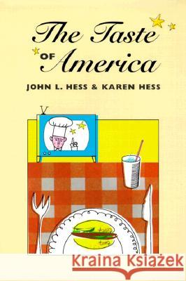 The Taste of America John L. Hess Karen Hess 9780252068751