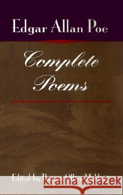 Complete Poems Edgar Allan Poe Thomas Ollive Mabbott 9780252069215 University of Illinois Press