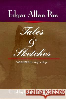 Tales and Sketches, vol. 1: 1831-1842 Edgar Allan Poe Eleanor D. Kewer Maureen C. Mabbott 9780252069222 University of Illinois Press