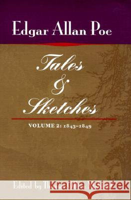 Tales and Sketches, vol. 2: 1843-1849 Edgar Allan Poe Eleanor D. Kewer Maureen C. Mabbott 9780252069239 University of Illinois Press