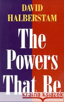 The Powers That Be David Halberstam 9780252069413 University of Illinois Press