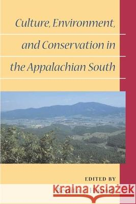 Culture, Environment, and Conservation in the Appalachian South Benita J. Howell 9780252070228