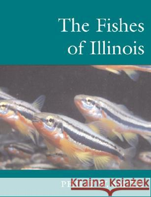 The Fishes of Illinois Philip W. Smith 9780252070846