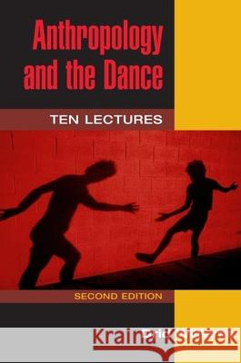 Anthropology and the Dance: Ten Lectures Drid Williams Brenda Farnell 9780252071348