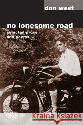 No Lonesome Road: Selected Prose and Poems Jeff Biggers George Brosi 9780252071577