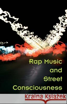 Rap Music and Street Consciousness Cheryl L. Keyes 9780252072017