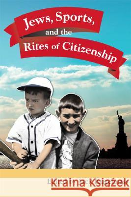 JEWS, SPORTS, AND THE RITES OF CITIZENSHIP Jack Kugelmass 9780252073243