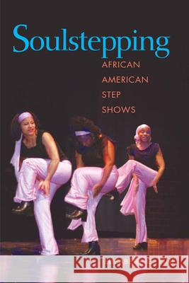 Soulstepping : African American Step Shows Elizabeth C. Fine 9780252075346
