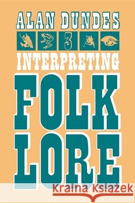 Interpreting Folklore Alan Dundes 9780253202406 Indiana University Press