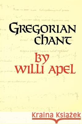 Gregorian Chant Willi Apel 9780253206015