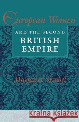 European Women and the Second British Empire Margaret Strobel 9780253206312
