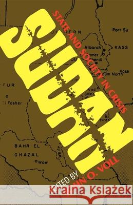 Sudan: State and Society in Crisis John O. Voll 9780253206831