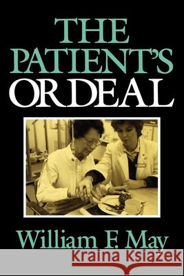 The Patient's Ordeal William F. May 9780253208705