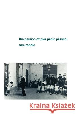The Passion of Pier Paolo Pasolini Sam Rohdie 9780253210104