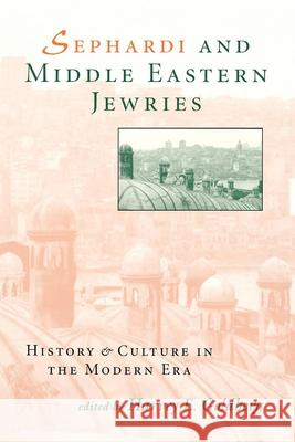 Sephardi and Middle Eastern Jewries: History and Culture in the Modern Era Harvey E. Goldberg 9780253210418 Indiana University Press
