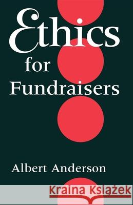 Ethics for Fundraisers Albert Anderson 9780253210524