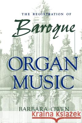Registration of Baroque Organ Music Barbara Owen 9780253210852