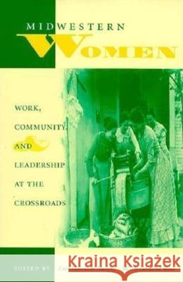 Midwestern Women: Work, Community, and Leadership at the Crossroads Lucy E. Murphy Wendy Hamand Venet 9780253211330
