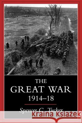 Great War, 1914-1918 Spencer C. Tucker 9780253211712