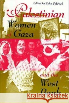 Palestinian Women of Gaza and the West Bank Suha Sabbagh 9780253211743