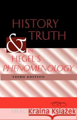 History and Truth in Hegel's Phenomenology, Third Edition Merold Westphal 9780253212214
