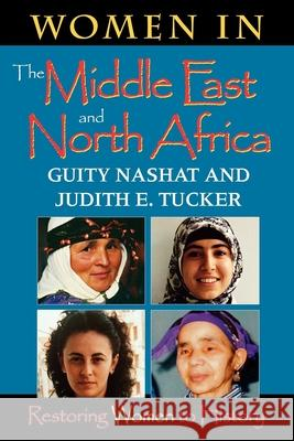 Women in the Middle East and North Africa: Restoring Women to History Guity Nashat Judith E. Tucker 9780253212641