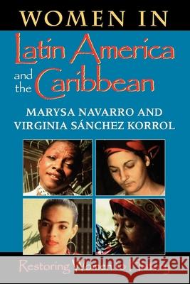 Women in Latin America and the Caribbean: Restoring Women to History Marysa Navarro Virginia Sanchez Korrol Kecia Ali 9780253213075