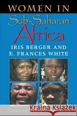 Women in Sub-Saharan Africa: Restoring Women to History Iris Berger Cathy Skidmore-Hess E. Frances White 9780253213099