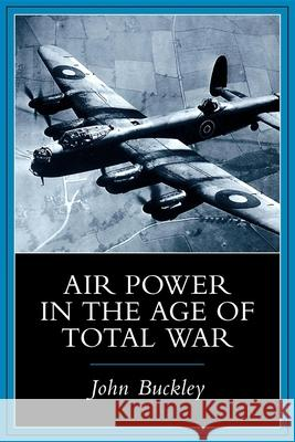 Air Power in the Age of Total War John Buckley 9780253213242