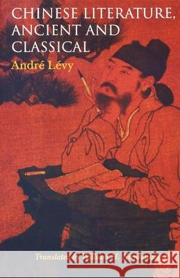 Chinese Literature, Ancient and Classical Andre Levy William H., Jr. Nienhauser 9780253213655