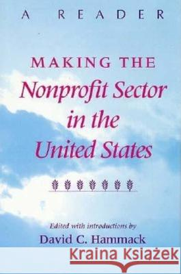 Making the Nonprofit Sector in the United States : A Reader David C. Hammack David C. Hammack 9780253214102