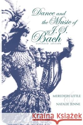 Dance and the Music of J. S. Bach Meredith Little Natalie Jenne 9780253214645