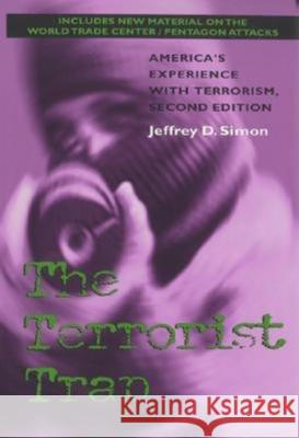 The Terrorist Trap, Second Edition: America's Experience with Terrorism Jeffrey D. Simon 9780253214775