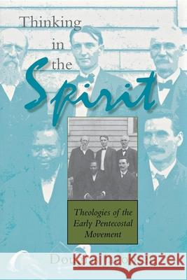 Thinking in the Spirit : Theologies of the Early Pentecostal Movement Douglas G. Jacobsen 9780253216038