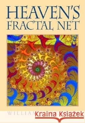 Heaven's Fractal Net: Retrieving Lost Visions in the Humanities [With CD] William J. Jackson 9780253216205