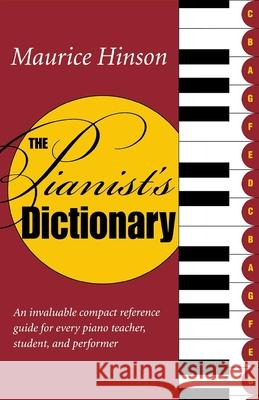 The Pianist's Dictionary Maurice Hinson 9780253216823