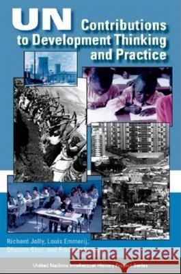 UN Contributions to Development Thinking and Practice Richard Jolly Louis Emmerij Frederic Lapeyre 9780253216847
