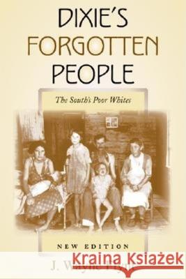 Dixie's Forgotten People: The South's Poor Whites Wayne Flynt 9780253217363