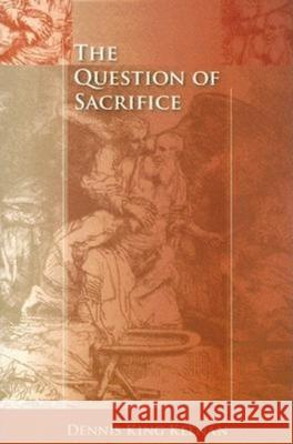 The Question of Sacrifice Dennis King Keenan 9780253217691